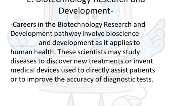 E. Biotechnology Research and