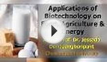 Applications of Biotechnology on Food, Agriculture