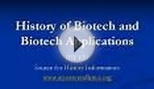 History of Biotech and Biotech Applications