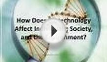 How Does Biotechnology Affect Individuals, Society, and