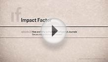 Impact Factor: How and Why to Publish in Influential Journals