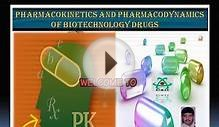 Pharmacokinetics And Pharmacodynamics of Biotechnology Drugs